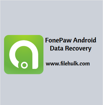 FonePaw Android Data Recovery Free Download